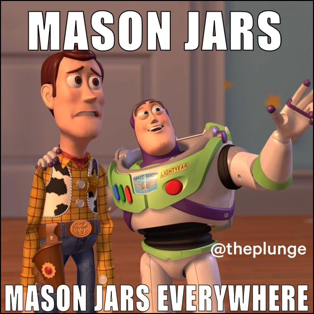 "Woody from ""Toy Story"" is dismayed as Buzz Lightyear makes him envision ""Mason Jars. Mason Jars everywhere."""
