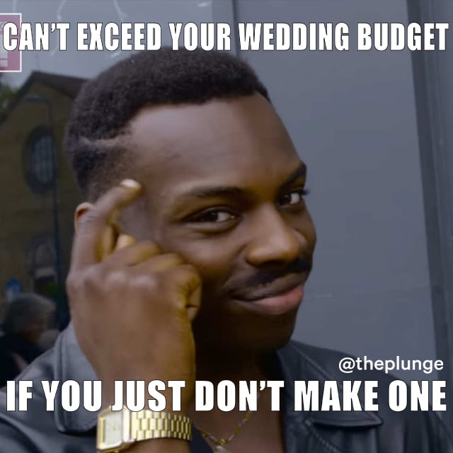 Man points to his head and smartly reminds you that you can't exceed your wedding budget if you don't make one.