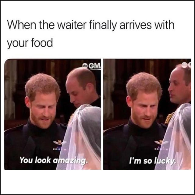 Prince Harry at the altar professing how lucky he is - not to getting married to Megan Markle - but to having the waiter finally arrive with his food.