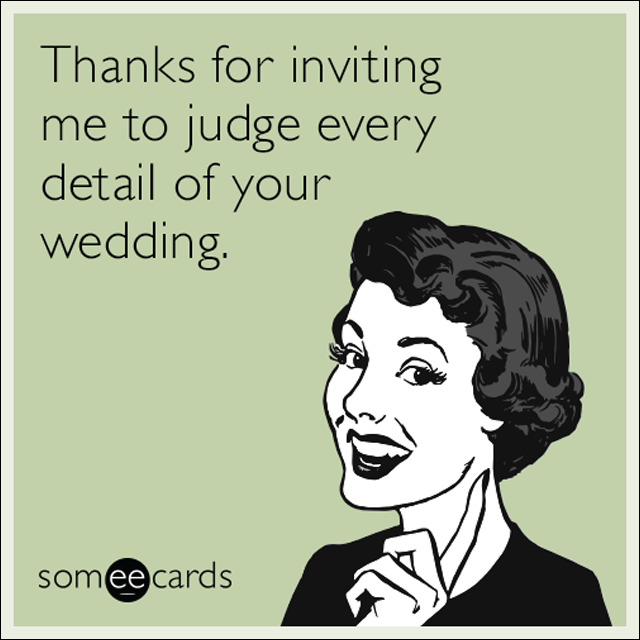 Woman on ecard is thankful to judge every detail of the wedding she was invited to.