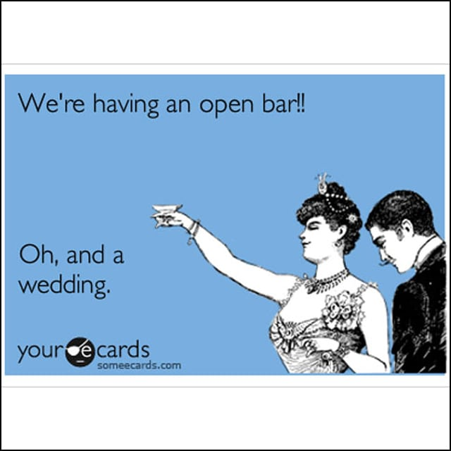 Husband and wife to-be on an ecard exclaiming that they're throwing an open bar! Oh, and a wedding.